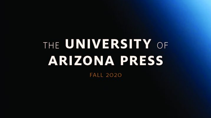 ARB Recommends: From the University of Arizona Press Fall 2020Catalog