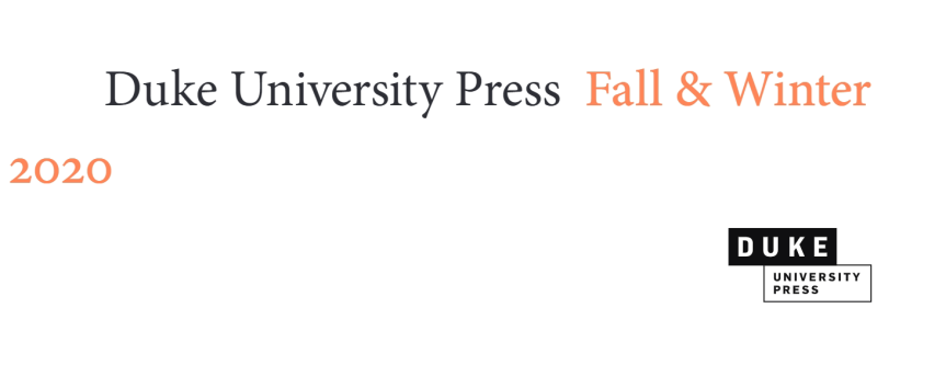 ARB Recommends: From the Duke University Press Fall 2020Catalog
