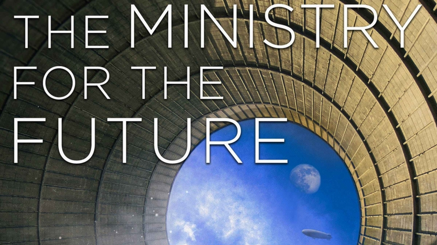 Even This Is Too Good to be True: Review of <i>The Ministry for the Future</i> by Kim StanleyRobinson