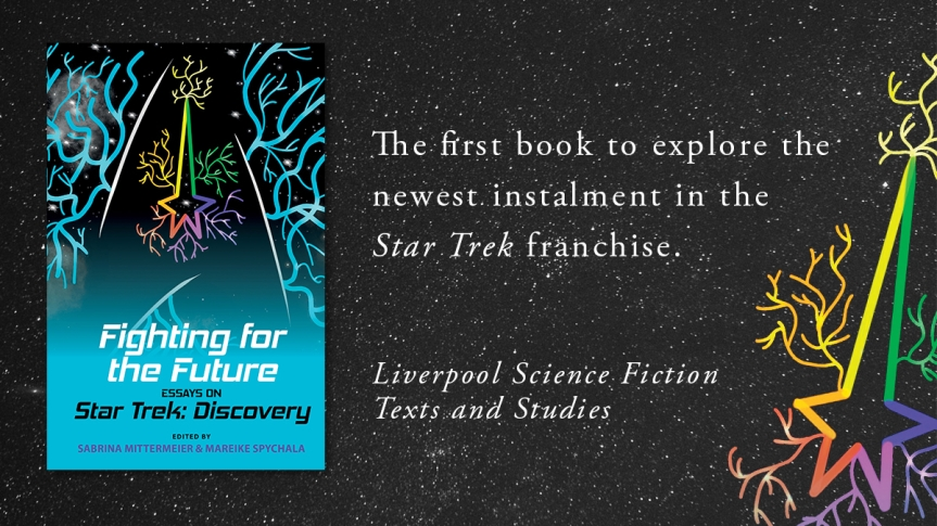 One Worth Fighting For: Review of <i>Fighting for the Future: Essays on Star Trek: Discovery</i> edited by Sabrina Mittermeier and MareikeSpychala