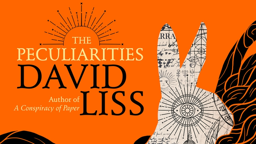 Review Copy Available: David Liss's <i>The Peculiarities</i> (TachyonPublications)