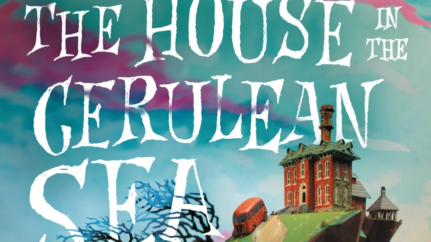 The Kids are Alright: Review of <i>The House in the Cerulean Sea</i> by TJKlune