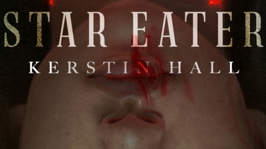 Cannibal Nuns and the Problem of Blood: Review of <i>Star Eater</i> by KerstinHall