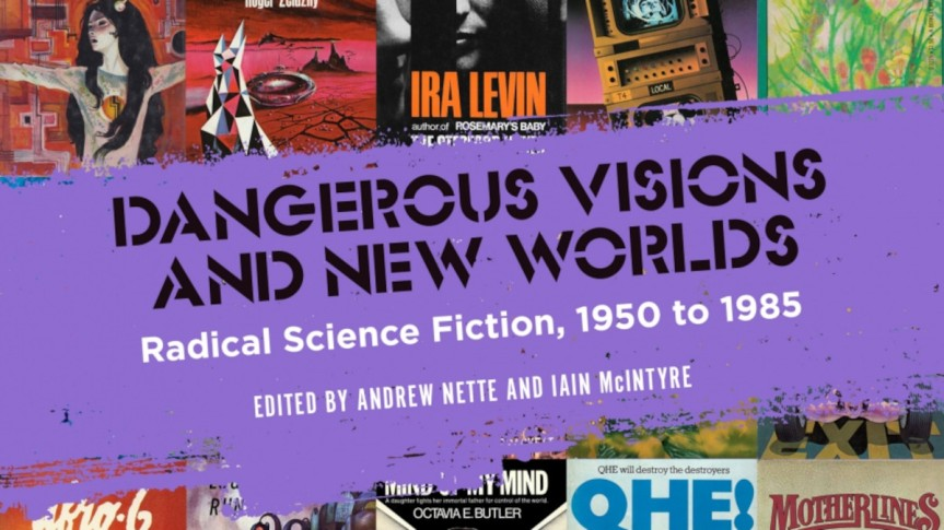 Review Copy Available: <I>Dangerous Visions and New Worlds</I> (PMPress)