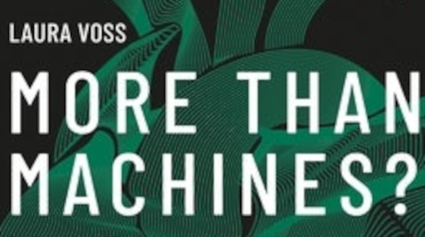 Sorry, the Robot Uprising Is Not Coming: Review of <i>More Than Machines?</i> by LauraVoss